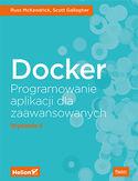 Docker. Programowanie aplikacji dla zaawansowanych. Wydanie II